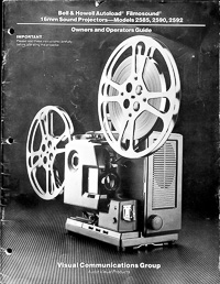 Bell & Howell Autoload Filmosound 16mm - 2585, 2590 & 2592 Owners Manual