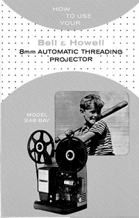 Bell & Howell Model 248 BAY 8mm Movie Projector Owner's Manual