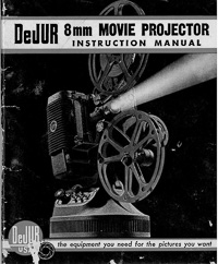 DeJur Model 750-A, 1000-A 8mm Movie Projector Instruction Manual
