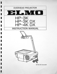 Elmo HP-3K, HP-4K Overhead Projector Owners Manual