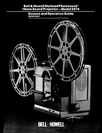 Bell & Howell Slotload Filmosound 2575 16mm Sound Movie Projector Owners Manual
