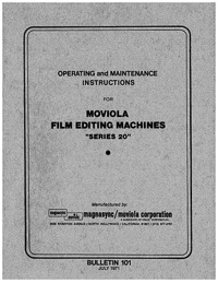 Moviola Series 20 Film Editing Machine Operating. Maintenance and Parts Manual