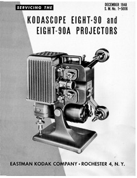 Kodascope Eight-90 and Eight-90A 8mm Movie Projector Service and Parts Manual