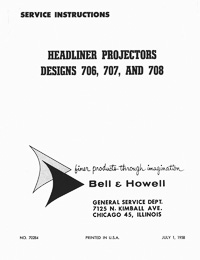 Bell & Howell 706, 707, 708 Headliner Slide Projector Service and Parts Manual